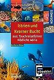 KOSMOS eBooklet: Tauchreiseführer Istrien und Kvarner Bucht: Aus dem Gesamtwerk: Tauchreiseführer...