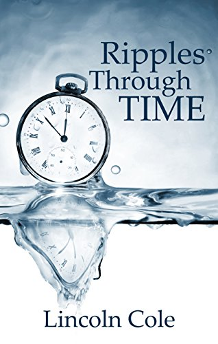 Book: Ripples Through Time (Time Series) by Lincoln Cole