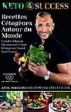 Recettes Cétogènes Autour du Monde: KETO 4 SUCCESS