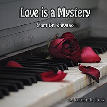 Love Is a Mystery - From Dr. Zhivago (Piano Solo)