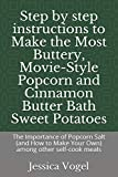 Step by step instructions to Make the Most Buttery, Movie-Style Popcorn and Cinnamon
