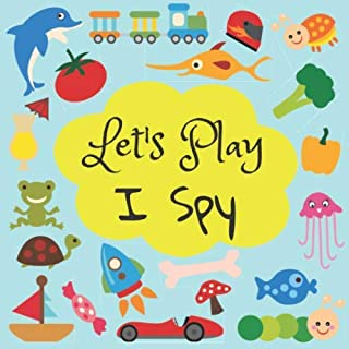 Let's Play I Spy: I Spy Book: A Fun Guessing Game A to Z Activity Book for Young Children: Early Learning Kids ABC Puzzles for 2-5 Year Olds (Little Learning Co - I Spy)