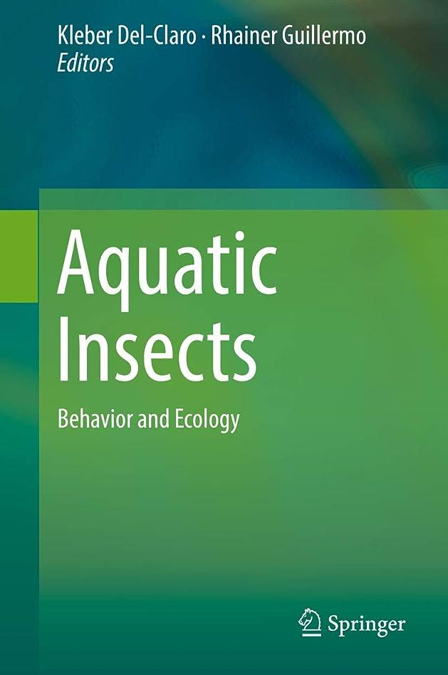 火山学者受信スリムAquatic Insects: Behavior and Ecology (English Edition)