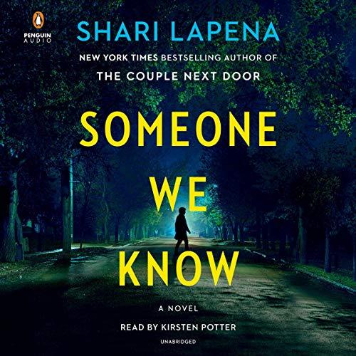 Someone We Know     A Novel              Auteur(s):                                                                                                                                 Shari Lapena                               Narrateur(s):                                                                                                                                 Kirsten Potter                      Durée: 7 h et 51 min     Pas de évaluations     Au global 0,0