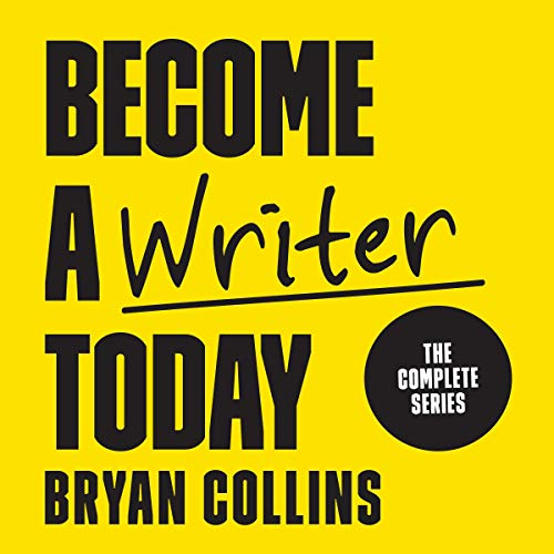 Become a Writer Today: The Complete Series audiobook cover art