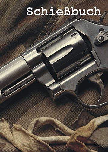 Schießbuch für Sportschützen und Behörden - Revolver