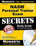 Secrets of the NASM Personal Trainer Exam Study Guide: NASM Test Review for the National Academy of Sports...