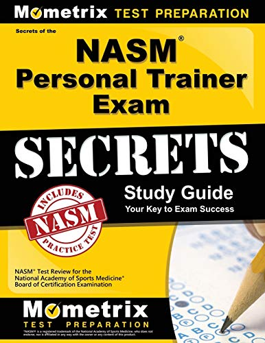 Secrets of the NASM Personal Trainer Exam Study Guide: NASM Test...