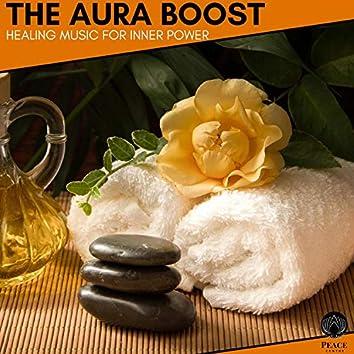The Aura Boost - Healing Music For Inner Power