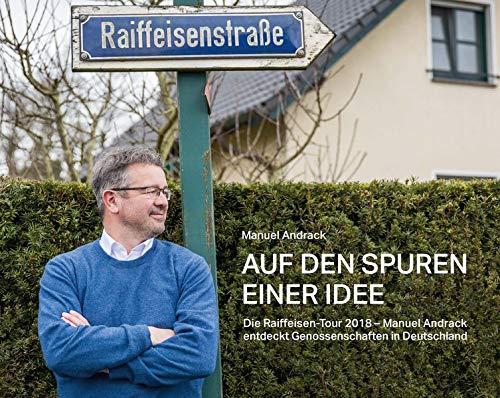 Auf den Spuren einer Idee: Die Raiffeisen-Tour 2018 – Manuel Andrack entdeckt Genossenschaften in Deutschland