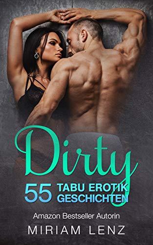 DIRTY - 55 versaute TABU Erotik Geschichten