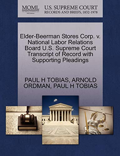 Elder-Beerman Stores Corp. v. National Labor Relations Board U.S. Supreme Court Transcript of Record with Supporting Pleadings