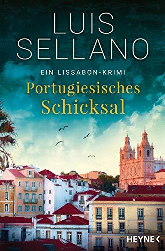 Portugiesisches Schicksal: Ein Lissabon-Krimi (Lissabon-Krimis 6)
