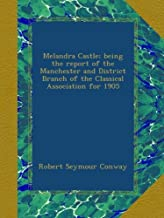Melandra Castle; being the report of the Manchester and District Branch of the Classical Association for 1905
