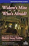 Widow's Mite / Who's Afraid? (Stark House Mystery Classics)