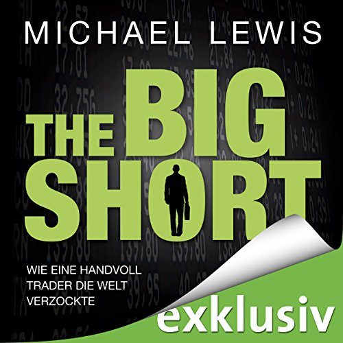 The Big Short: Wie eine Handvoll Trader die Welt verzockte