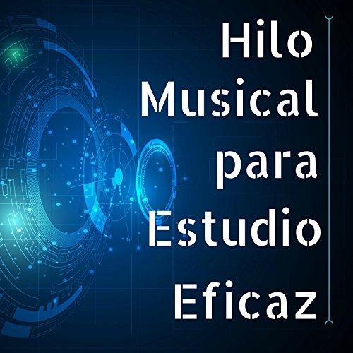 Hilo Musical para Estudio Eficaz