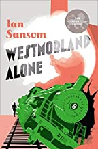 Westmorland Alone (County Guides to Murder 3) by Ian Sansom (2016-02-25)