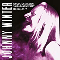 Woodstock Revival 10 Year Anniversary Festival 79 by JOHNNY WINTER (2016-02-01)