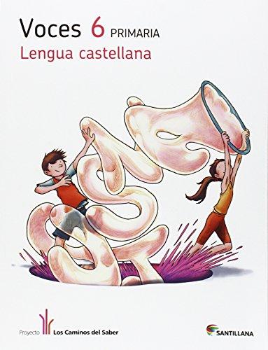 LENGUA CAST VOCES 6 PRIMARIA LOS CAMINOS DEL SABER - 9788490474501