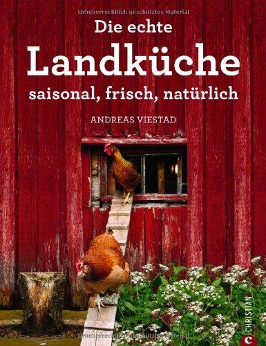Die echte Landküche: saisonal, frisch, natürlich