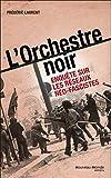L'Orchestre noir - Enquête sur les réseaux néo-fascistes - Nouveau Monde Editions - 17/10/2013
