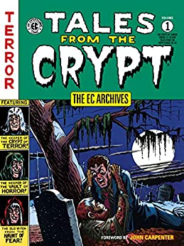 The EC Archives: Tales from the Crypt Volume 1 by [Various]