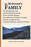 Mr. McIntosh's Family: The Mackintosh clan and the McIntosh family in the Jacobite Risings, the settlement of Darien, Georgia, and the struggle for the colonial American southern frontier