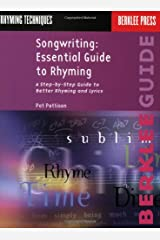 Songwriting Essential Guide to Rhyming: A Step-by-step Guide to Better Rhyming and Lyrics Broché
