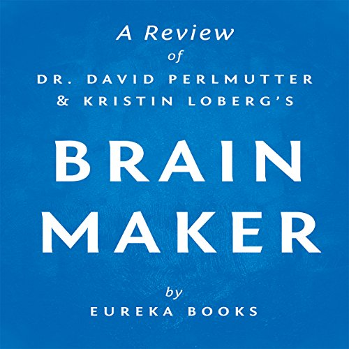 Brain Maker by Dr. David Perlmutter and Kristin Loberg audiobook cover art