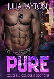 Pure (Colonel's Conquest Book 1)