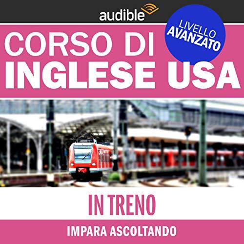 In treno (Impara ascoltando): Inglese USA - Livello avanzato