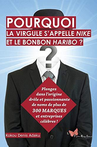 Pourquoi la virgule s'apelle Nike et le bonbon Haribo? (LITTERATURE)