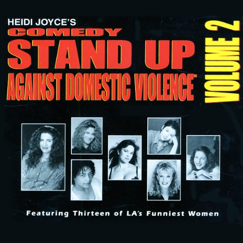 Heidi Joyce's Comedy Stand-Up Against Domestic Violence, Volume 2 audiobook cover art