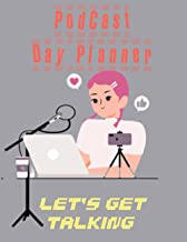 Podcast Day Planner-Let's Get Talking 8.5x11 (large book): Podcast Logbook gift for women