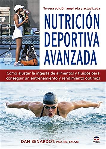 Nutrición deportiva avanzada: Tercera edición ampliada y actualizada