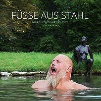 Fuesse aus Stahl: Katalog zur gleichnamigen Ausstellung im Wormser Kulturzentrum