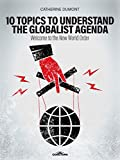 10 Keys to Understand the Globalist Agenda: Welcome to the New World Order (English Edition)
