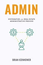 ADMIN: Systematize Your Real Estate Administrative Process