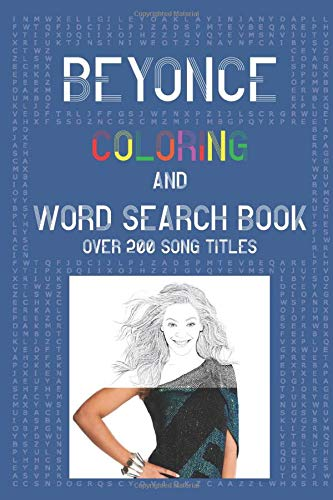 Beyonce Coloring Book & Word Search Book (over 200 song titles): Colouring Picture & Activity Puzzle Book For One and Only Fans