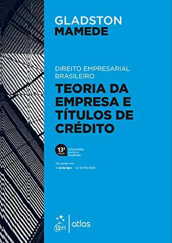 Direito Empresarial Brasileiro - Teoria Geral da Empresa e Títulos de Crédito