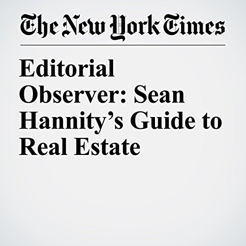 Editorial Observer: Sean Hannity's Guide to Real Estate copertina