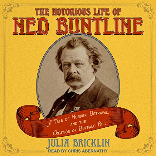 The Notorious Life of Ned Buntline cover art
