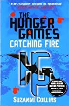 Catching Fire (Hunger Games, Book 2) by Collins, Suzanne on 07/09/2009 1st (first) edition