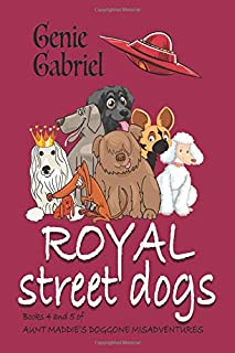 Royal Street Dogs: Books 4 and 5 of Aunt Maddie's Doggone Misadventures