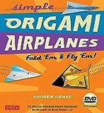 Simple Origami Airplanes Kit: Fold 'Em & Fly 'Em!