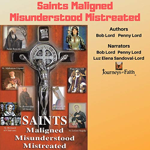 Saints Maligned Misunderstood Mistreated audiobook cover art