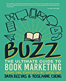 Buzz: The Ultimate Guide to Book Marketing (English Edition)