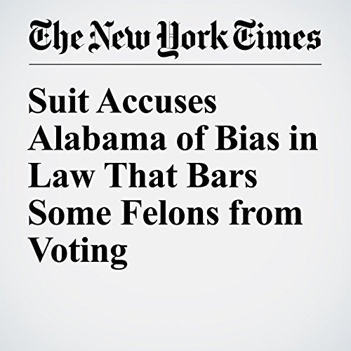 Suit Accuses Alabama of Bias in Law That Bars Some Felons from Voting cover art