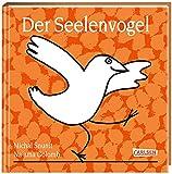 Der Seelenvogel: Poetisches und einfühlsames Geschenkbuch zum Thema Gefühle für Kinder ab 3 und Erwachsene
